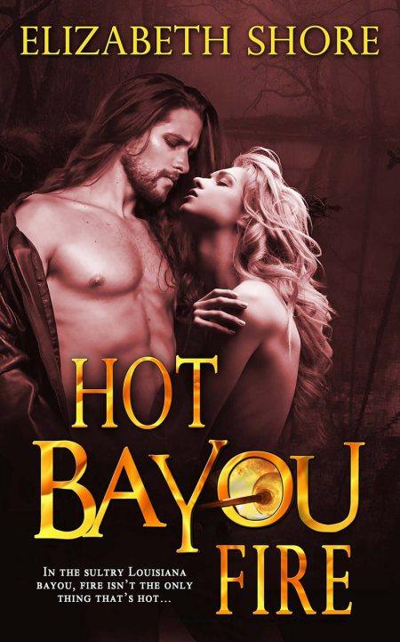 Hot Bayou Fire by Elizabeth Shore