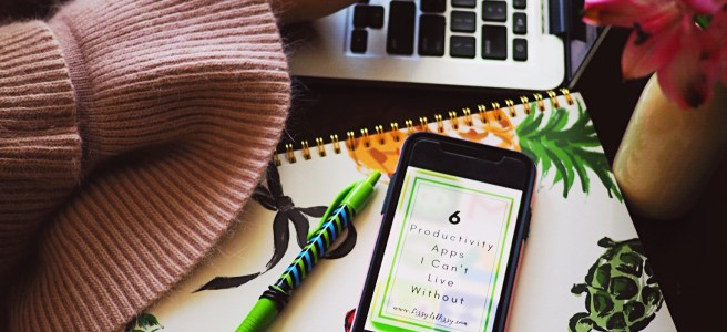 6 Productivity Apps I Can't Life Without