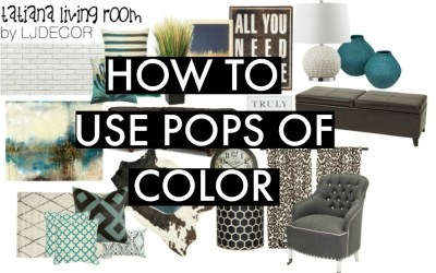 How to Use Pops of Colors – Interior Decor-Tatiana/eDesign