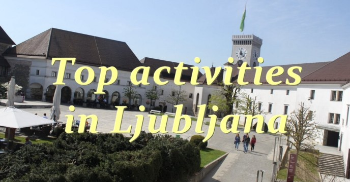 top activities in ljubljana