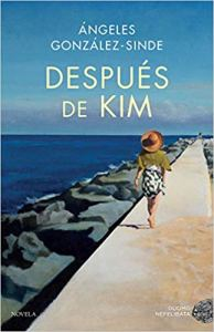 Después de KIM de Ángeles González Sinde. Selección de libros para la Feria del libro de Madrid 2019