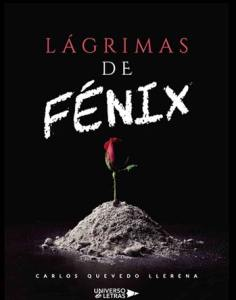 Lágrimas de Fénix de Carlos Quevedo Llerena. Selección de libros para la Feria del libro de Madrid 2019