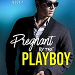 Pregnant by the Playboy