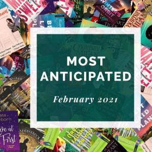 Most Anticipated February 2021
