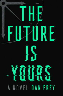 Review: The Future is Yours – Dan Frey
