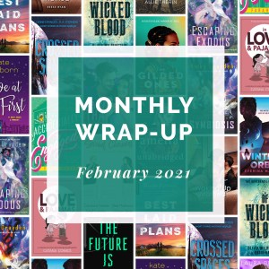Monthly Wrap-Up February 2021