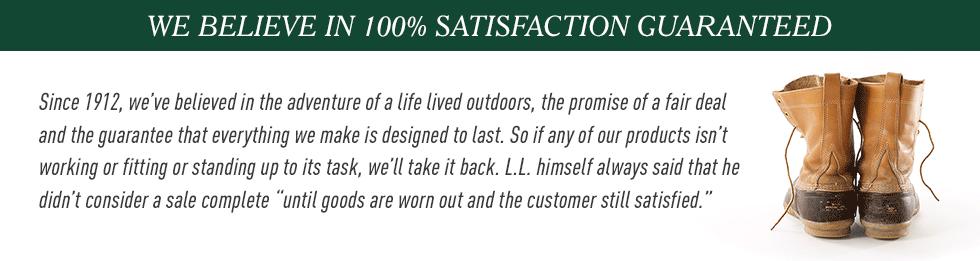 We believe in 100% satisfaction guaranteed.