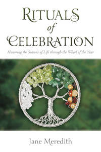 Rituals of Celebrations by Jane Meredith
