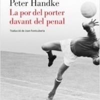 La por del porter davant del penal / Peter Handke