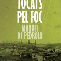 Tocats pel foc / Manuel de Pedrolo