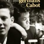 Els germans Cabot / David Cordero