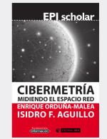 Cibermetría: Midiendo el espacio red, una obra de Orduña-Malea y Aguillo