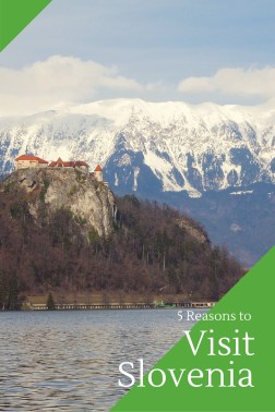 5 Reasons to Visit Slovenia