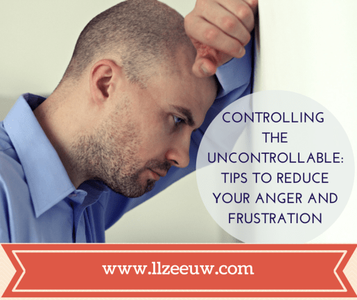 How to reduce your Anger and Frustration
