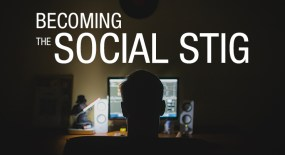 "Becoming ""The Social Stig"""