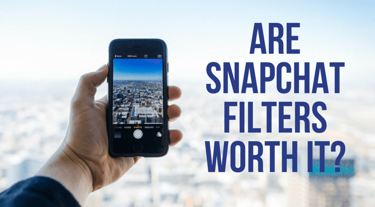 Are SnapChat Filters Worth It?