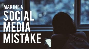 Making a Social Media Mistake