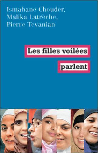Pour la première fois, un livre aborde la question du foulard en donnant aux femmes qui le portent le statut de sujets et non d'objets
