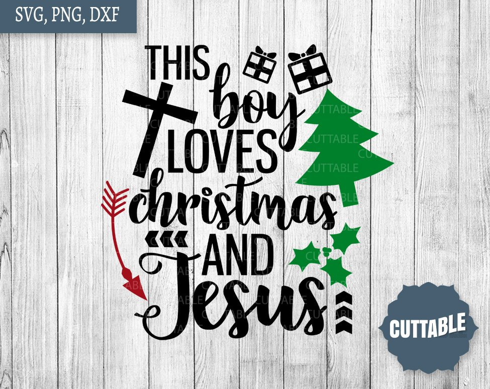 Download This boy loves Christmas and Jesus SVG, Christmas and ...