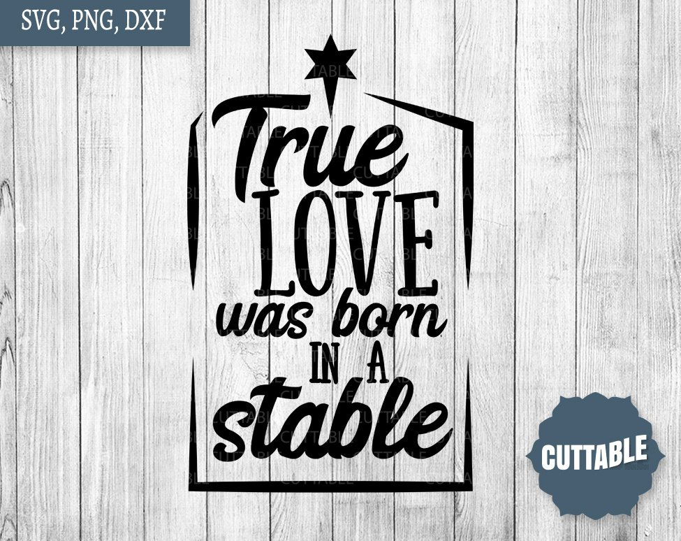 Download True love was born in a stable SVG, Christian Christmas ...