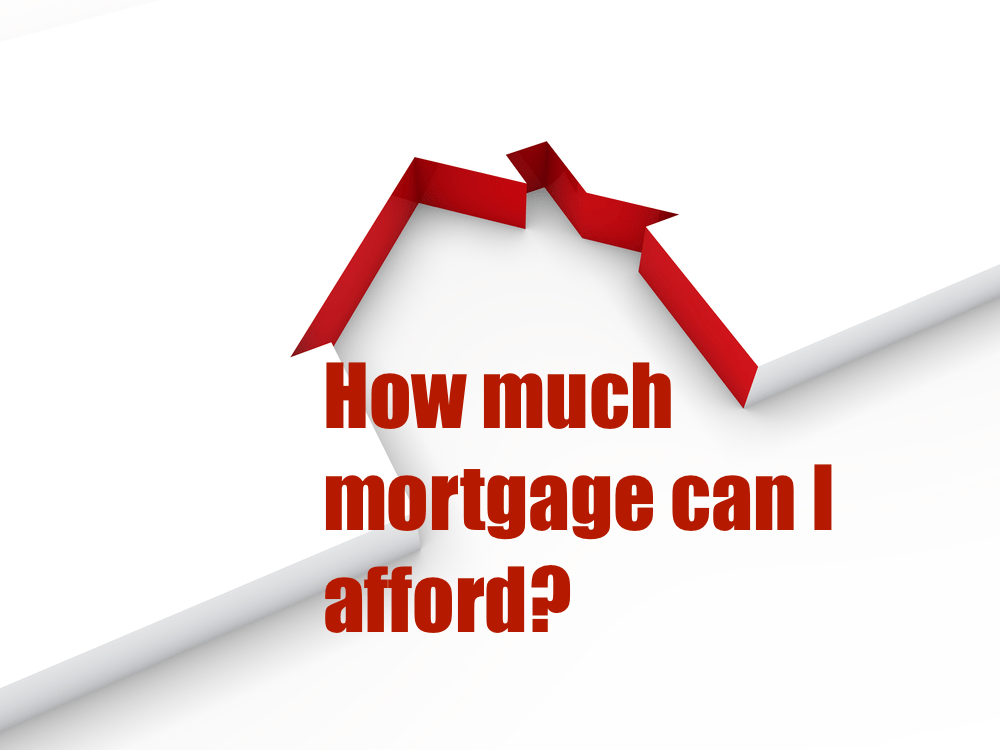 How much mortgage can I afford