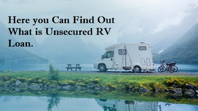 Unsecured Rv loan