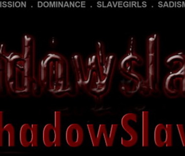 Full Length S M And Humiliation Movies High Resolution Downloadable Visit Shadow Slaves