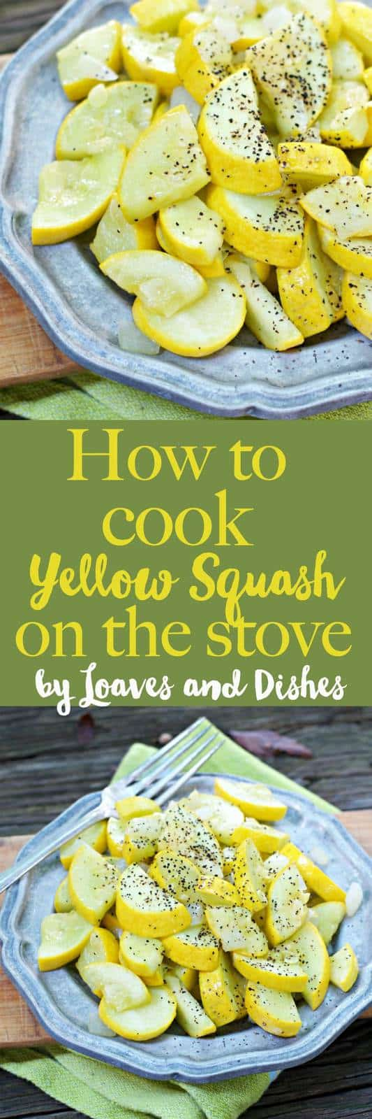 HOW TO COOK YELLOW SQUASH ON THE STOVE - Loaves and Dishes