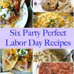 Six Party Perfect Labor Day Recipes