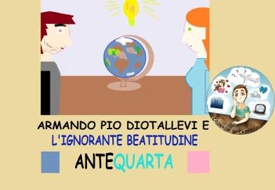 Armando Pio Diotallevi e l'ignorante beatitudine