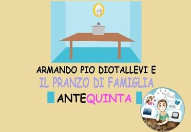 Armando Pio Diotallevi e il pranzo di famiglia