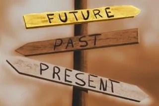 Živi u sadašnjosti. Uči iz prošlosti. Planiraj budućnost.