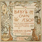 The baby's own Aesop : being the fables condensed in rhyme, with portable morals pictorially pointed