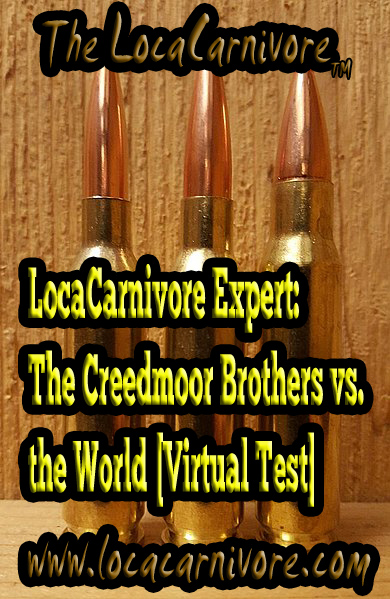 LocaCarnivore Expert: The Creedmoor Brothers vs. the World [Virtual Test]