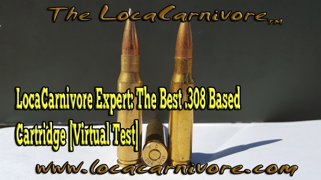 LocaCarnivore Expert: The Best .308 Based Cartridge [Virtual Test]