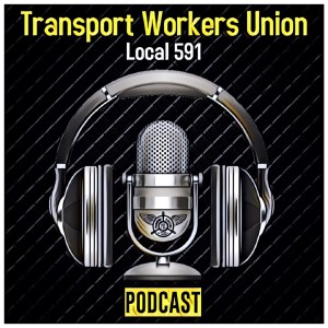 Transport Workers Union Local 591 PodCast Logo