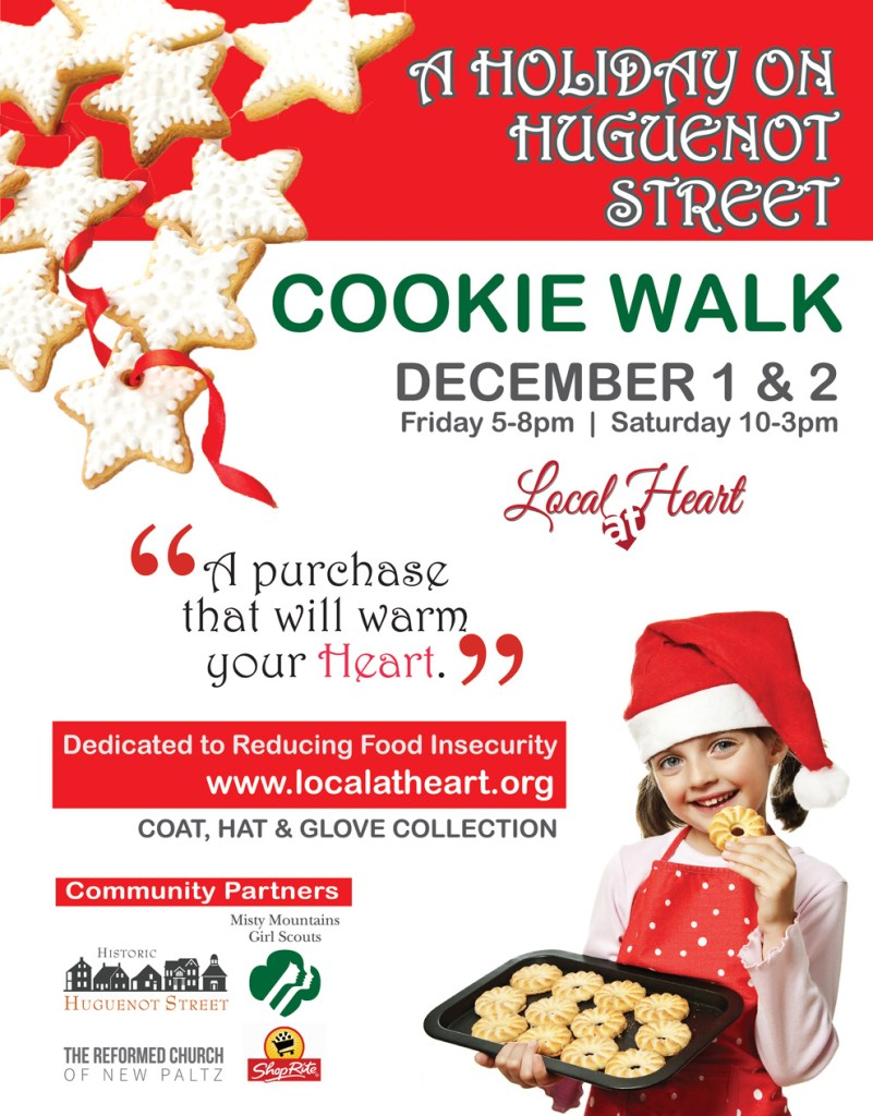 Join us for the Local at Heart Cookie Walk fundraiser. Local at Heart Cookie Walk 2017: Friday December 1st and Saturday December 2nd. A holiday on Huguenot Street. A purchase that will warm your heart. Dedicated to reducing food insecurity.