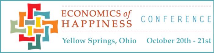 Economics of Happiness Conference - Yellow Springs, Ohio