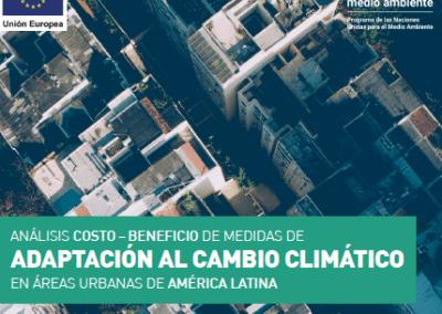 Elaboración de la Guía: Análisis costo – beneficio de medidas de adaptación al cambio climático en áreas urbanas de América Latina