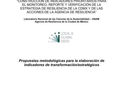 Construcción de indicadores prioritarios para el monitoreo, reporte y verificación de la Estrategia de Resiliencia de la CDMX y de las Acciones de la Agencia de Resiliencia