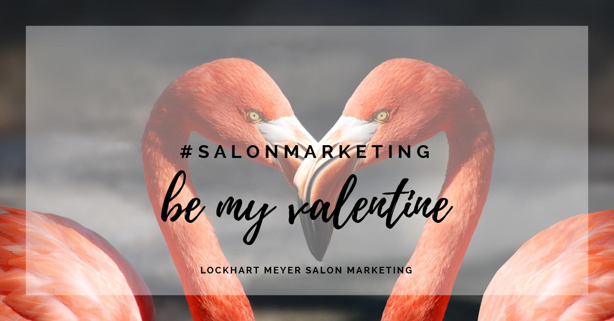 9 St Valentines Day Marketing Ideas For Beauty And Hair