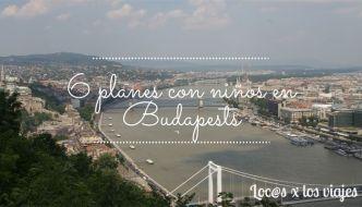 6 planes con niños en Budapest