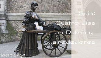 Guía: Organizar un viaje de cuatro días a Dublín y alrededores