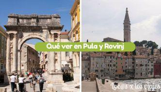 Qué ver en Pula y Rovinj