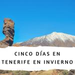 Cinco días en Tenerife: qué ver y hacer en invierno