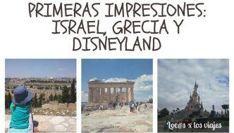 Primeras impresiones de nuestro viaje por Israel, Grecia y Disneyland París