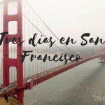 Tres días y medio en San Francisco