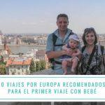 10 viajes por Europa recomendados por blogueros para el primer viaje con bebé