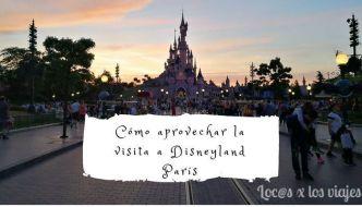 GUÍA: Cómo sacar partido a la visita a Disneyland París
