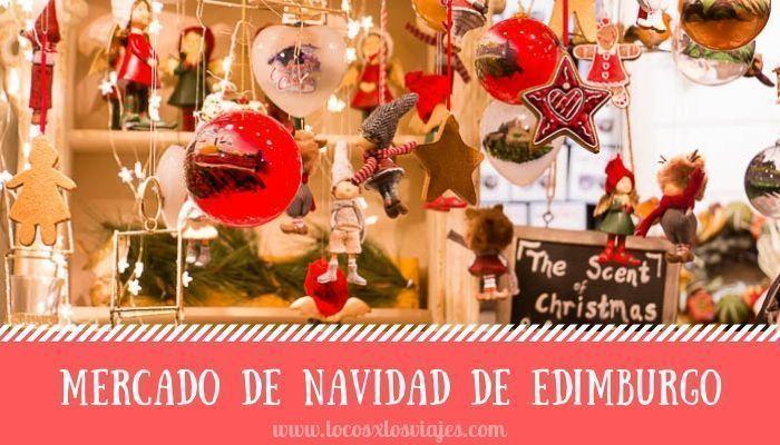 De Edimburgo s Navidad Mercado Los – Loc Viajes X dCxQorBtsh